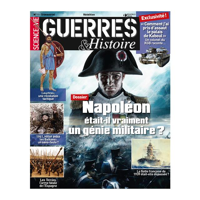 Guerres & Histoire Réédition n° 1 : Napoléon est-il vraiment un génie militaire ?