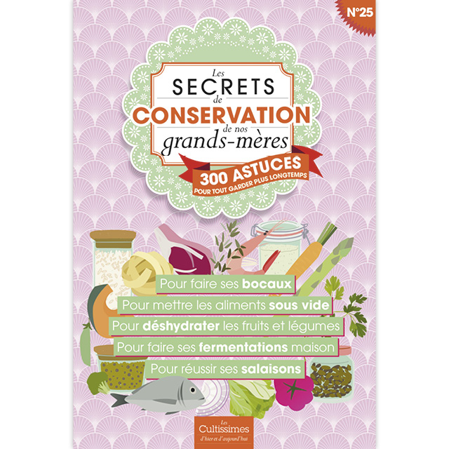 Cultissime n°25 : «  Les secrets de conservation de nos grands-mères »