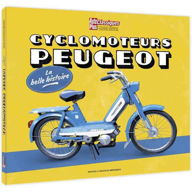 Cyclomoteurs PEUGEOT, Auto Plus Classiques Hors-série