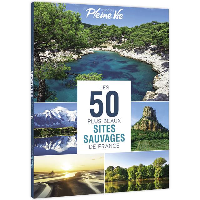 Les 50 plus beaux sites sauvages de France