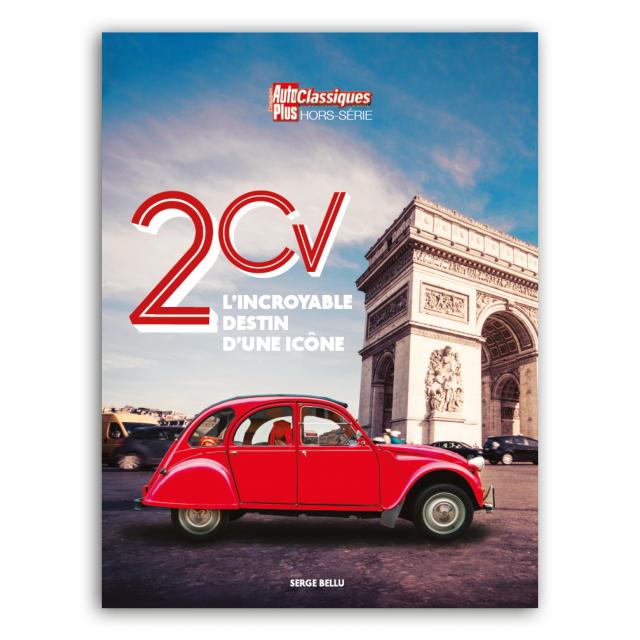 2CV, l'incroyable destin d'une icône, Auto Plus Classiques Hors-série