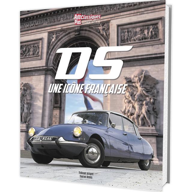 DS, une icône française, Auto Plus Classiques Hors-série